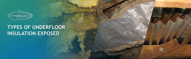Types of Underfloor Insulation