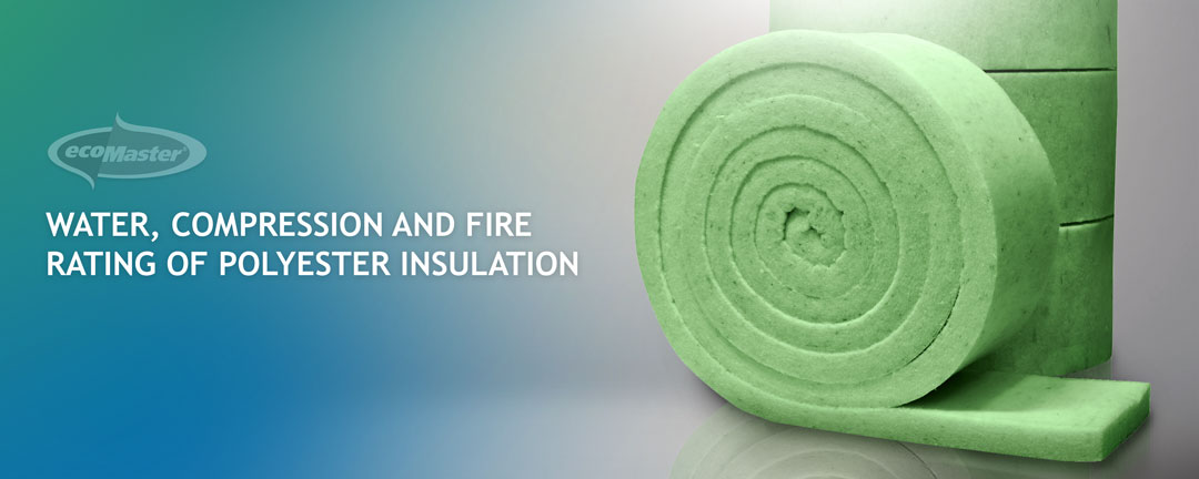Water, Compression and Fire Rating of Polyester Insulation