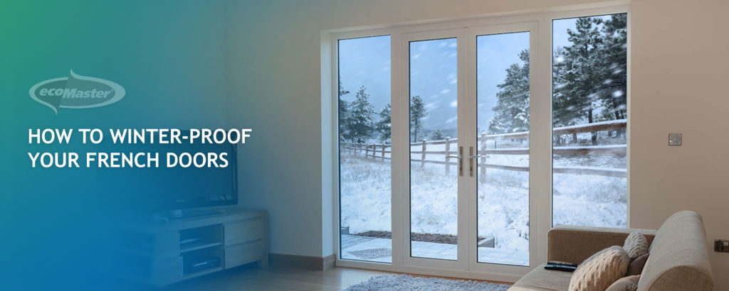 How To Winter-Proof Your French Doors